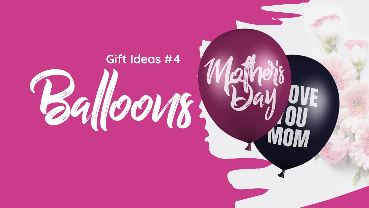 Balloons - Mother's Day