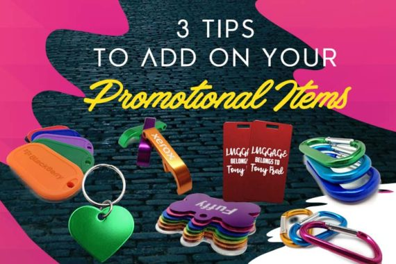 2 Tips to add on your Promotional Items
