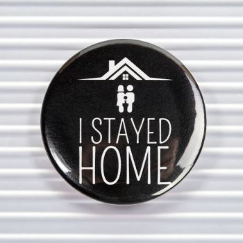 I Stayed Home Social Distancing Pin Buttons
